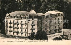 AK / Ansichtskarte Luxeuil les Bains Le Grand Hotel des Sources Luxeuil les Bains