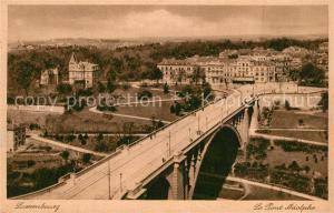 AK / Ansichtskarte Luxembourg_Luxemburg Le Pont Adolphe Luxembourg Luxemburg