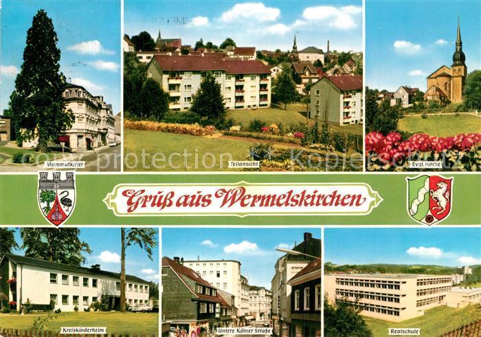 AK / Ansichtskarte Wermelskirchen Mammutkiefer Kirche Kreiskinderheim Realschule Innenstadt Wermelskirchen 0