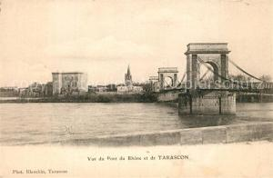 AK / Ansichtskarte Tarascon_Bouches du Rhone Pont du Rhone Tarascon Bouches du Rhone