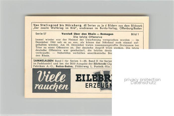 AK / Ansichtskarte Militaria_Deutschland_WK2 Von Stalingrad bis N?rnberg Vorstoss ?ber den Rhein Remagen Letzte Offensive Eilebrecht Zigaretten  1