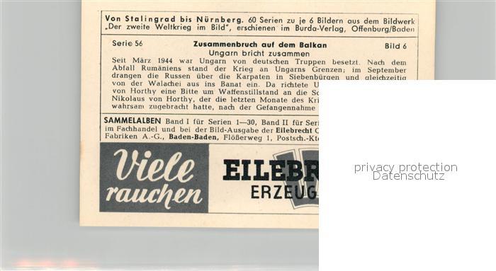AK / Ansichtskarte Militaria_Deutschland_WK2 Von Stalingrad bis N?rnberg Zusammenbruch auf dem Balkan Ungarn bricht zusammen Eilebrecht Zigaretten  1