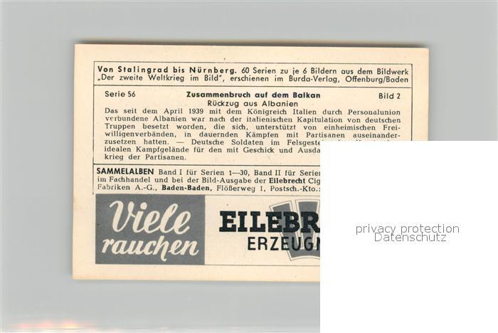 AK / Ansichtskarte Militaria_Deutschland_WK2 Von Stalingrad bis N?rnberg Zusammenbruch auf dem Balkan R?ckzug aus Albanien Eilebrecht Zigaretten  1