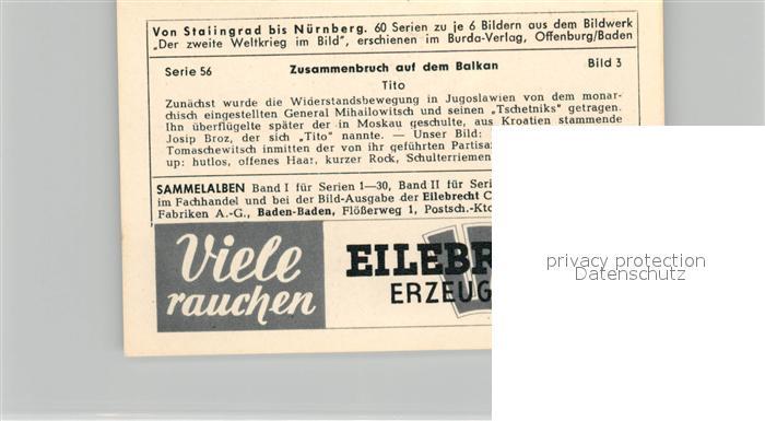 AK / Ansichtskarte Militaria_Deutschland_WK2 Von Stalingrad bis N?rnberg Zusammenbruch auf dem Balkan Tito Eilebrecht Zigaretten  1