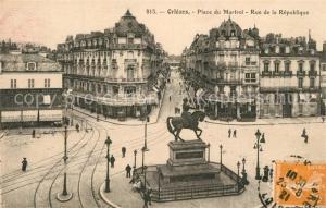 AK / Ansichtskarte Orleans_Loiret Place du Martroi Monument Rue de la Republique Orleans_Loiret