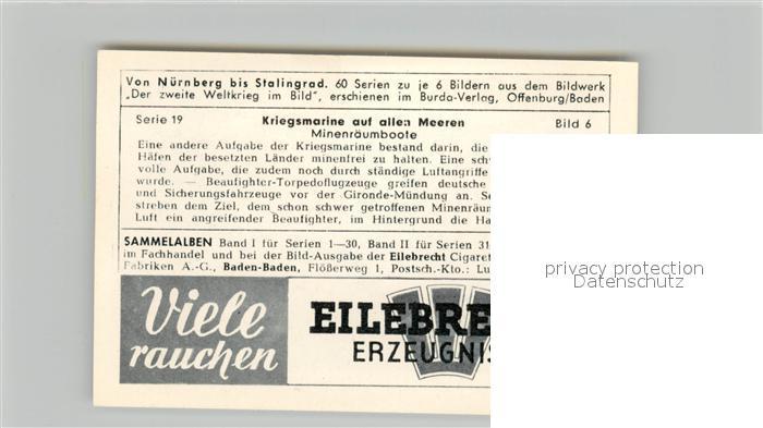 AK / Ansichtskarte Militaria_Deutschland_WK2 Von N?rnberg bis Stalingrad Kriegsmarine auf allen Meeren Minenr?umboote Eilebrecht Zigaretten  1