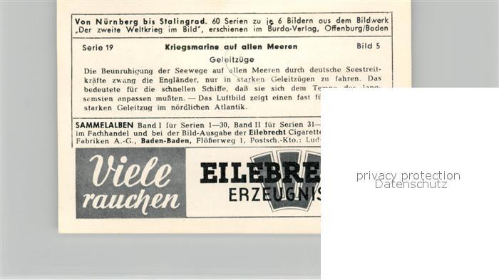 AK / Ansichtskarte Militaria_Deutschland_WK2 Von N?rnberg bis Stalingrad Kriegsmarine auf allen Meeren Geleitz?ge Eilebrecht Zigaretten  1