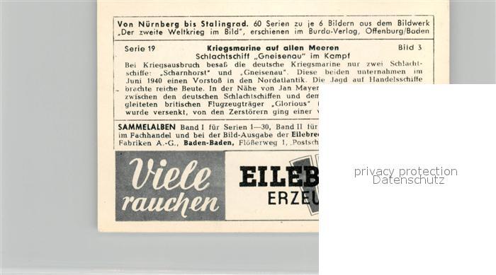 AK / Ansichtskarte Militaria_Deutschland_WK2 Von N?rnberg bis Stalingrad Kriegsmarine auf allen Meeren Schlachtschiff Gneisenau im Kampf Eilebrecht Zigaretten  1