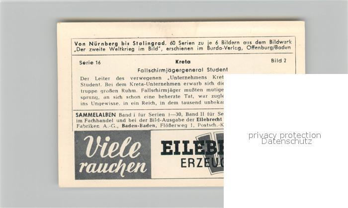 AK / Ansichtskarte Militaria_Deutschland_WK2 Von N?rnberg bis Stalingrad Kreta Fallschirmj?gergeneral Student Eilebrecht Zigaretten  1