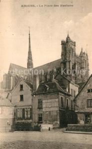 AK / Ansichtskarte Amiens Place des Huchers Cathedrale Amiens