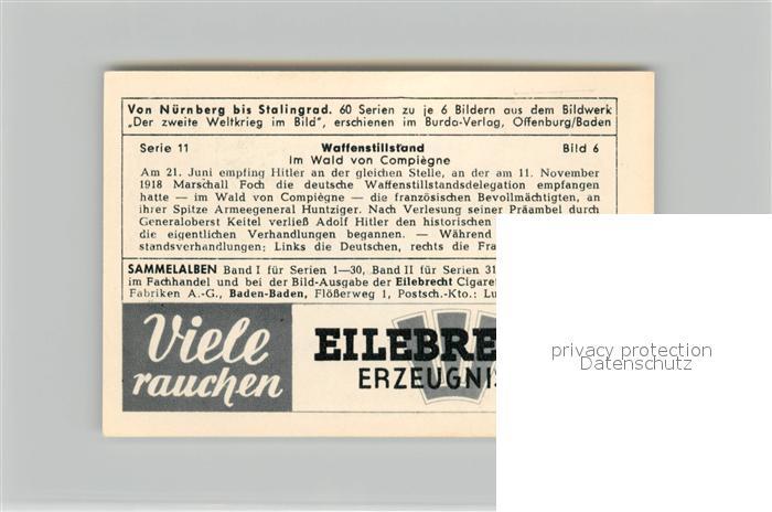 AK / Ansichtskarte Militaria_Deutschland_WK2 Von N?rnberg bis Stalingrad Waffenstillstand Wald von Compiegne Eilebrecht Zigaretten  1