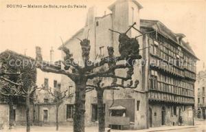 AK / Ansichtskarte Bourg en Bresse Maison de Bois Rue du Palais Bourg en Bresse