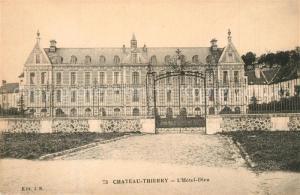 AK / Ansichtskarte Chateau Thierry Hotel Dieu Chateau Thierry