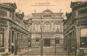 AK / Ansichtskarte Saint Quentin_Aisne La Sous Prefecture Saint Quentin Aisne