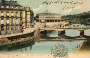 AK / Ansichtskarte Bayonne_Pyrenees_Atlantiques Le Pont Mayou et le Theatre Bayonne_Pyrenees