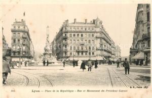 AK / Ansichtskarte Lyon_France Place de la Republique Rue et Monument du President Carnot Lyon France