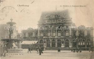 AK / Ansichtskarte Cherbourg_Octeville_Basse_Normandie Le Theatre et Fontaine Monchel Cherbourg_Octeville