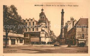 AK / Ansichtskarte Moulins_Allier Entree de la Rue d Allier Place d Allier Fontaine Monument Moulins Allier
