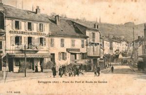 AK / Ansichtskarte Bellegarde sur Valserine Place du Pont et Route de Geneve Grand Cafe Moderne Bellegarde sur Valserine