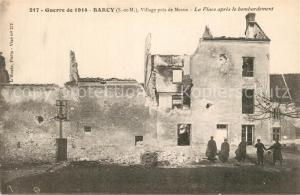 AK / Ansichtskarte Barcy Guerre de 1914 La Place apres le bombardement Ruines Grande Guerre Truemmer 1. Weltkrieg Barcy