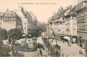 AK / Ansichtskarte Strasbourg_Alsace Rue des Grandes Arcades Strasbourg Alsace