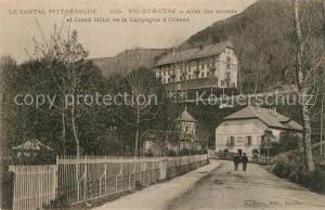 AK / Ansichtskarte Vic sur Cere Allee des Sources Grand Hotel de la Compagne d Orleans  Vic sur Cere