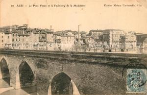 AK / Ansichtskarte Albi_Tarn Le Pont Vieux et le Faubourg de la Madeleine Albi_Tarn