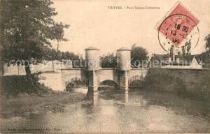 AK / Ansichtskarte Troyes_Aube Pont Sainte Catherine Troyes Aube