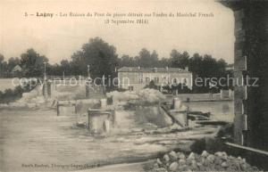 AK / Ansichtskarte Lagny sur Marne Ruines du pont de piere detruit sur l ordre du Marechal French 1914 Grande Guerre Truemmer 1. Weltkrieg Lagny sur Marne