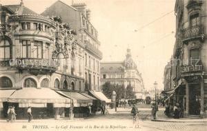 AK / Ansichtskarte Troyes_Aube Cafe Francais Rue de la Republique Troyes Aube
