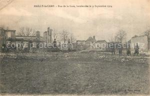 AK / Ansichtskarte Mailly le Camp Rue de la Gare bombardee le 9 Sept 1914 Mailly le Camp