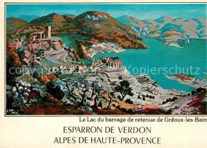 AK / Ansichtskarte Esparron de Verdon Le Lac du barrage Greoux les Bain Kuenstlerkarte Esparron de Verdon