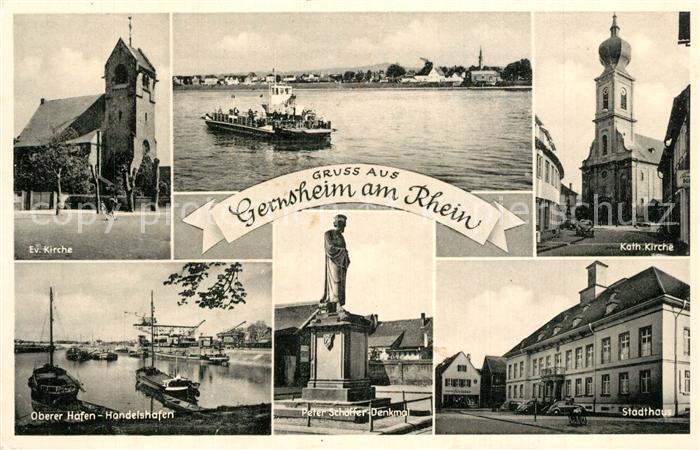 AK / Ansichtskarte Gernsheim Kirchen Oberer Hafen Handelshafen Peter Schoeffer Denkmal Stadthaus Gernsheim 0