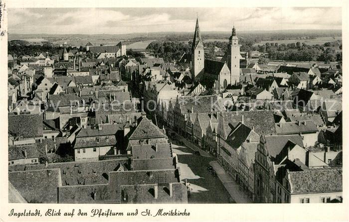 AK / Ansichtskarte Ingolstadt_Donau Pfeifturm Sankt Moritzkirche Ingolstadt_Donau 0