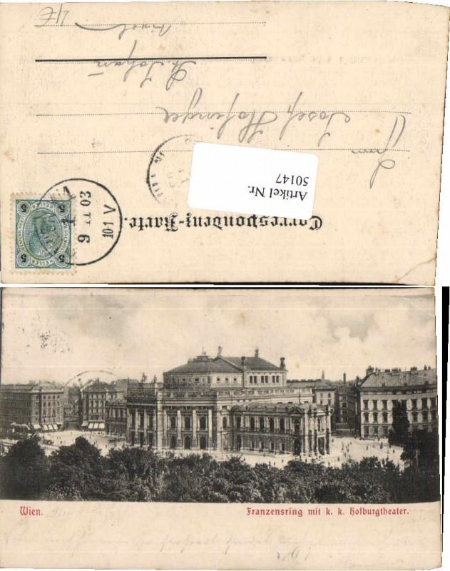 50147,Wien Franzensring K.K. Hofburgtheater 1903