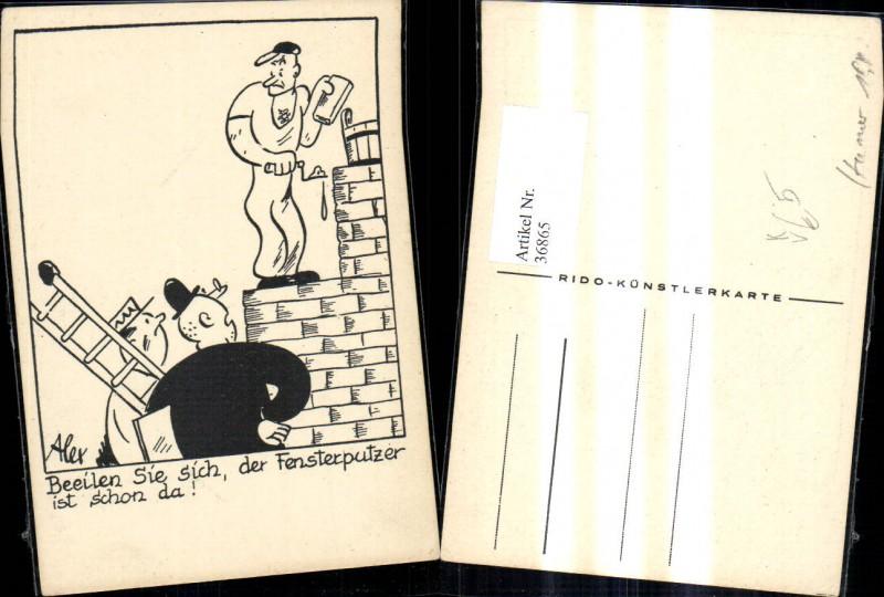 36865,Künstler Ak Alex Scherz Humor Beeilen sie sich der Fensterputzer ist schon da pub Rido
