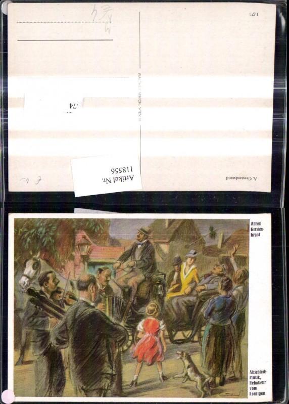 118556,Künstler Ak A. Gerstenbrand Abschiedsmusik Heimkehr v. Heurigen Hund Kutsche Geige Ziehharmoniker