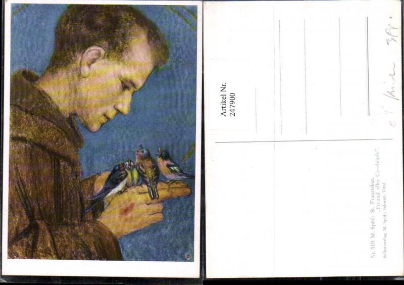 247900,Künstler AK M. Spötl 519 St. Franziskus Freund aller Geschöpfe Vögel