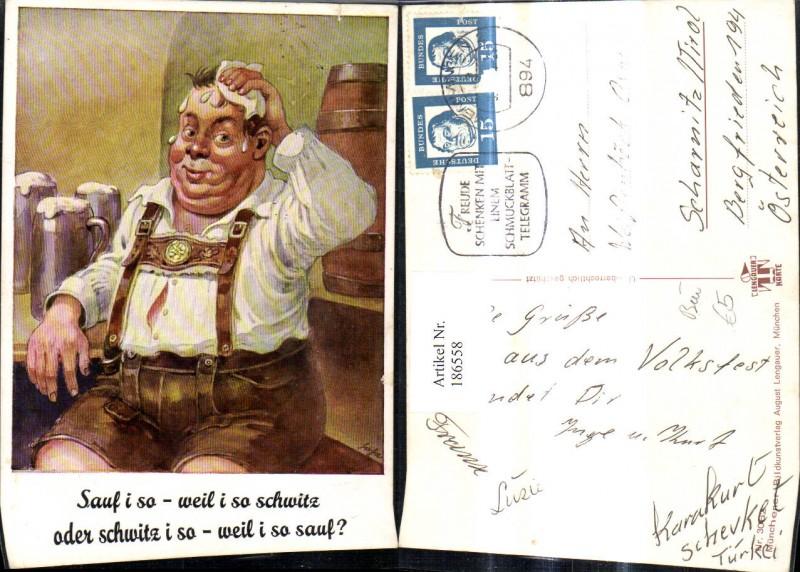 186558,Künstler Ak Betrunkener Bier Bierkrug Spruch Text Sauf i so weil i so schwitz