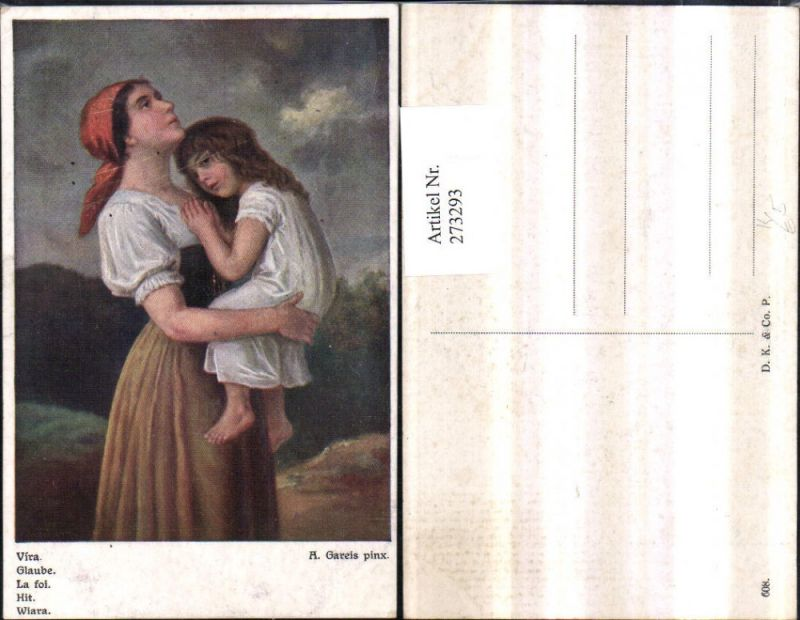 273293,Künstler AK A. Gareis Glaube Frau Mutter m. Kind Tracht Kopftuch
