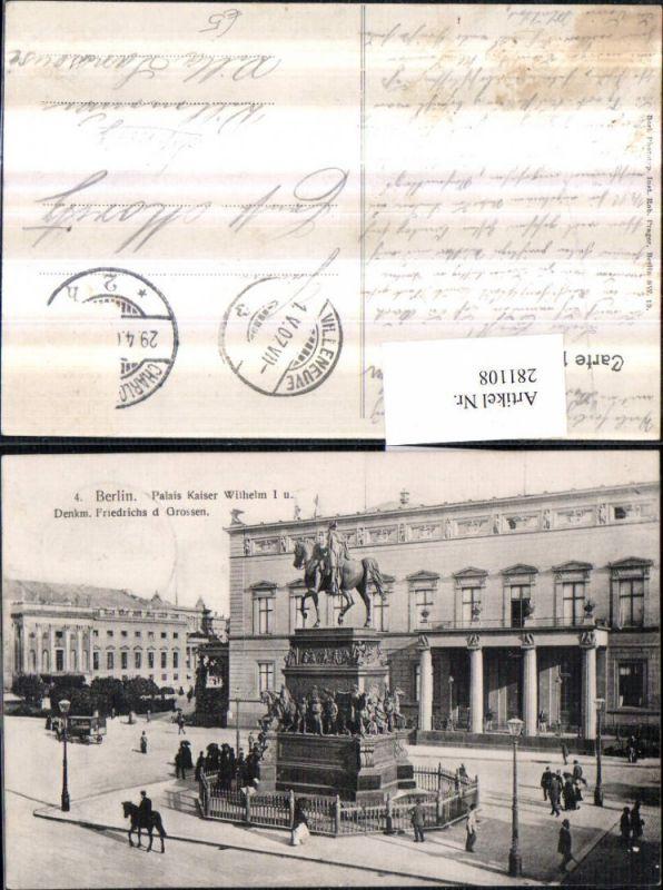 281108,Berlin Palais Kaiser Wilhelm 1 u. Denkmal Friedrich des Großen 0