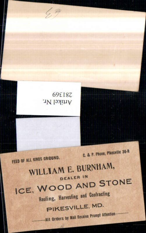 281369,Maryland Pikesville Visitenkarte William E. Burnham dealer in Ice Wood and Stone 0