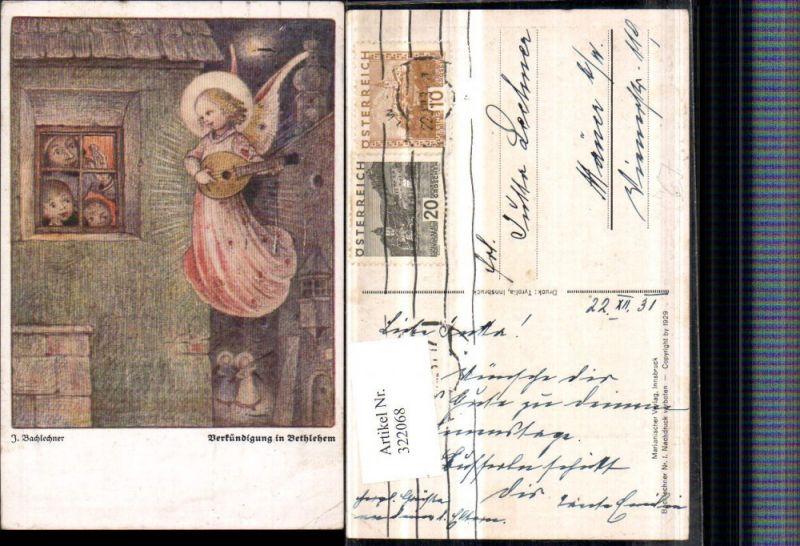 322068,Künstler AK J. Bachlechner Verkündigung in Bethlehem Engel Mandoline