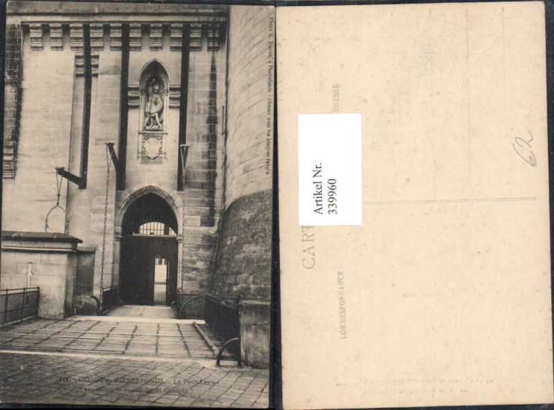 339960,Picardie Oise Pierrefonds Chateau Le Pont Levis