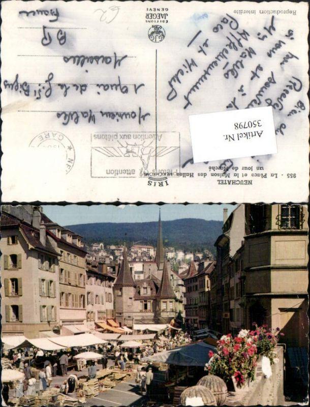 350798,Neuchatel Neuenburg La Place et la Maison des Halles un jour de Marche Markt