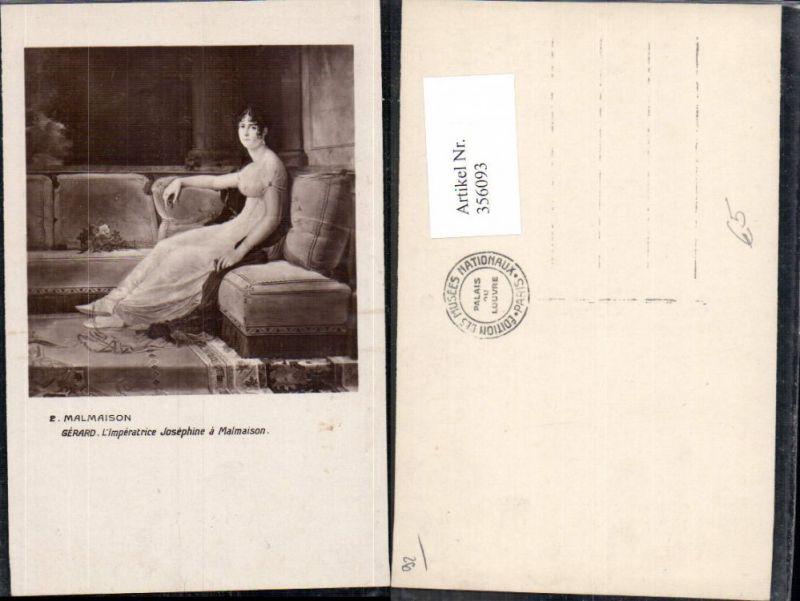 356093,Künstler Ak Gerard L Imperatrice Josephine a Malmaison Adel Monarchie