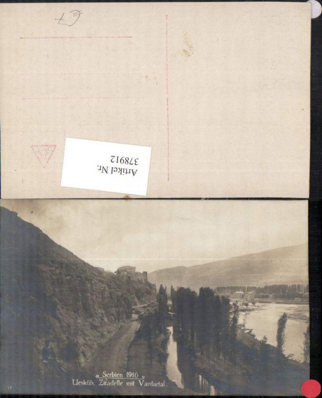 378912,Macedonia Serbia 1916 Uesküb Skopje Zitadelle m. Vardartal