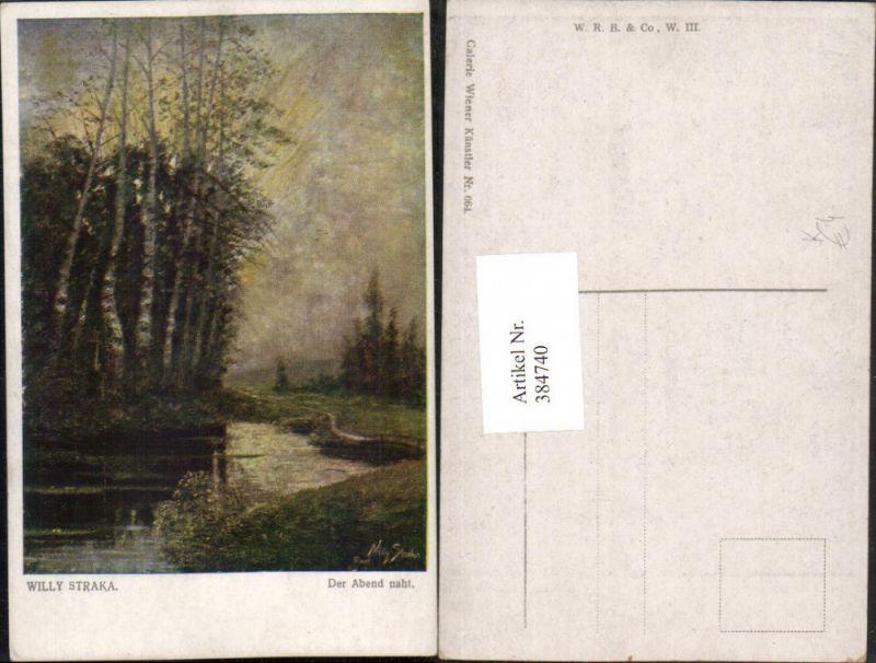 384740,Künstler AK Willy Straka Der Abend naht Landschaft Teich Bäume