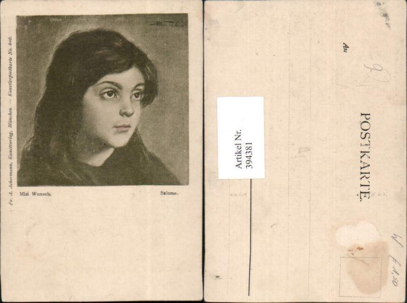 394381,Künstler AK Mizi Wunsch Salome Mädchen Portrait pub A. Ackermann 606