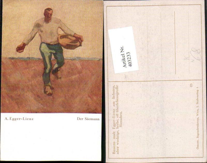 403233,Künstler AK A. Egger Lienz Der Säemann Mann Bauer b. Aussäen